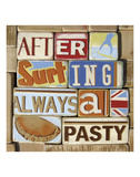 After Surfing Always a Pasty Posters par  Norfolk Boy
