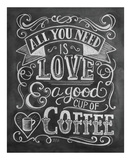 All You Need Is Love & A Good Cup Of Coffee Pósters por LLC., Lily & Val
