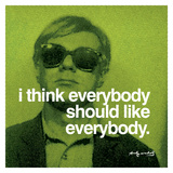 I think everybody should like everybody Poster