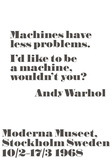 Machines have less problems. Posters by John Melin