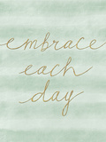 Embrace Each Day Stampa giclée di Lottie Fontaine