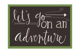 Go on an Adventure Affiches par Katie Doucette