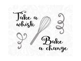 Take a Whisk Bake a Change Giclée-Premiumdruck von Tara Moss