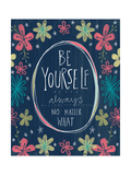 Be Yourself Poster by Katie Doucette