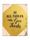 In All Things Give Thanks Giclée-Premiumdruck von Tara Moss