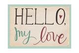 Hello My Love Posters av Katie Doucette