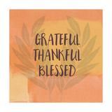 Grateful Thankful Blessed Poster von Linda Woods
