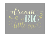 Dream Big Little One Print by Tara Moss