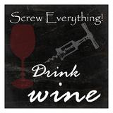 Drink Wine Pôsters por Sheldon Lewis