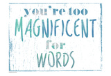 You're Magnificent Poster di Sheldon Lewis