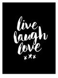 Live Laugh Love Blk Posters van Brett Wilson