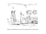 """Michael self-published his novel and then bought up his own film rights."" - New Yorker Cartoon Premium Giclee Print by Barbara Smaller"