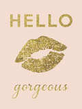 Hello Gorgeous Posters van  Peach & Gold