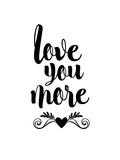 Love You More Stampe di Brett Wilson