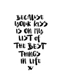 Because Your Kiss is On My LIst Pósters por Brett Wilson