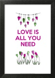 Love is all You Need Posters by  Fab Funky
