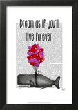 Dream As If You'll Live Forever Prints by  Fab Funky