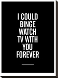 I Could Binge Watch TV With You Stretched Canvas Print by Brett Wilson