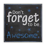 Be Awesome Giclée-Premiumdruck von Lauren Gibbons