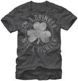I'm a Drinker Not a Fighter T-Shirts