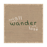Not All Who Wander Stampa giclée premium di Lauren Gibbons
