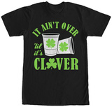 Ain't Over Till It's Clover T-shirts