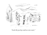 """Looks like you boys could use some water."" - New Yorker Cartoon Premium Giclee Print by Michael Maslin"