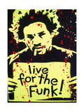 Live for the Funk Giclee-trykk av  Abstract Graffiti