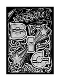Dream Big Giclee Print by CJ Hughes