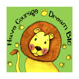 Have Courage Lion Giclée-Druck von Jennifer Nilsson