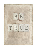 Be True Giclée-Druck von  Symposium Design