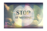 Stop at Nothing Lámina giclée por  Vintage Skies