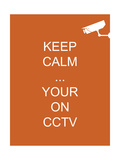Keep Calm Your're on CCTV Giclée-vedos tekijänä  Whoartnow