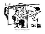 """Sorryjust thinking out loud."" - New Yorker Cartoon Premium Giclee-trykk av Drew Dernavich"