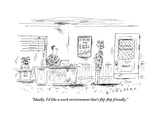 """Ideally, I'd like a work environment that's flip-flop friendly."" - New Yorker Cartoon Premium Giclee Print by Barbara Smaller"