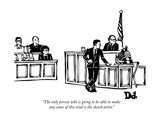 """The only person who is going to be able to make any sense of this trial i"" - New Yorker Cartoon Premium Giclee-trykk av Drew Dernavich"