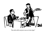 """Your dish will be out just as soon as it clears legal."" - New Yorker Cartoon Premium Giclee-trykk av Drew Dernavich"