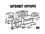 "(""Internet Epitaphs"") DIGIBUY - New Yorker Cartoon Premium Giclee-trykk av Drew Dernavich"