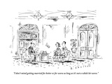 """I don't mind getting married for better or for worse as long as it's not "" - New Yorker Cartoon Premium Giclee Print by Barbara Smaller"