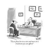 """""""Try to focus less on a cure and more on a treatment you can afford."""" - New Yorker Cartoon Reproduction giclée Premium par Christopher Weyant"""