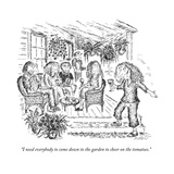 """""""I need everybody to come down to the garden to cheer on the tomatoes."""" - New Yorker Cartoon Premium Giclee Print by Edward Koren"""
