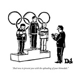 """And now to present you with the uploading of your bitmedals."" - New Yorker Cartoon Reproduction giclée Premium par Drew Dernavich"
