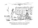 """Writing about your community service is good, but I would play down the c"" - New Yorker Cartoon Premium Giclee Print by Barbara Smaller"