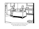 """If I'm being totally real with you, I don't like marvellous shows at the ... - New Yorker Cartoon Premium Giclee Print by Bruce Eric Kaplan"