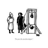 """I'm just the anesthesiologist."" - New Yorker Cartoon Reproduction giclée Premium par Drew Dernavich"