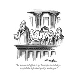"""""""In a concerted effort to get home for the holidays, we nd the defendant ..."""" - New Yorker Cartoon Premium Giclee Print by Henry Martin"""