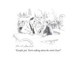 """Careful, pal. You're talking about the stocks I love!"" - Cartoon Premium Giclee Print by Bernard Schoenbaum"