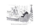 """Work this over until the negatives sound positive."" - Cartoon Premium Giclee Print by Bernard Schoenbaum"