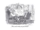 """How much reality can you handle"" - Cartoon Premium Giclee Print by Bernard Schoenbaum"