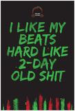 I Like My Beats Hard Prints